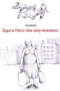 Żyjąca w Polsce i inne stany nieważkości - Anna Rychter - ebook