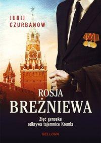 Rosja Breżniewa - Jurij Czurbanow - ebook