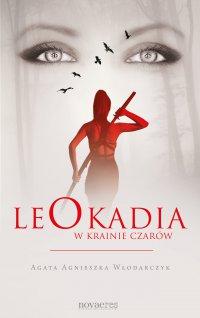 Leokadia w krainie czarów - Agata Agnieszka Włodarczyk - ebook