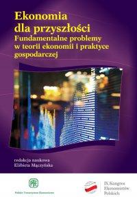 Ekonomia dla przyszłości. Fundamentalne problemy w teorii ekonomii i praktyce gospodarczej - Opracowanie zbiorowe - ebook
