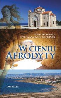 W cieniu Afrodyty - Marek Polakiewicz - ebook