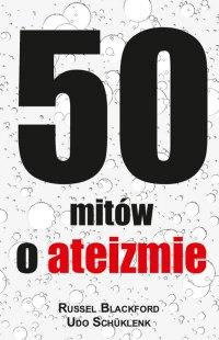 50 mitów o ateizmie - Udo Schüklenk - ebook