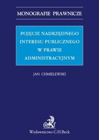 Pojęcie nadrzędnego interesu publicznego w prawie administracyjnym