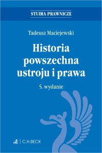 Historia powszechna ustroju i prawa. Wydanie 5 - Tadeusz Maciejewski - ebook