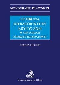 Ochrona infrastruktury krytycznej w sektorach energetyki sieciowej