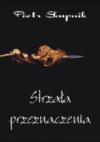 Strzała przeznaczenia - Piotr Skupnik - ebook