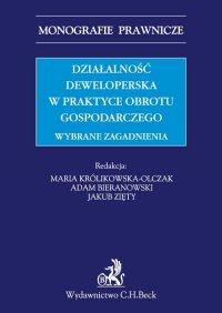 Działalność deweloperska w praktyce obrotu gospodarczego. Wybrane zagadnienia - Adam Bieranowski - ebook