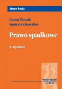 Prawo spadkowe. Wydanie 5 - Hanna Witczak - ebook