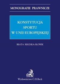 Konstytucja sportu w Unii Europejskiej - Beata Rischka-Słowik - ebook