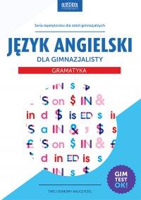 Język angielski dla gimnazjalisty. Gramatyka - Agata Mioduszewska - ebook