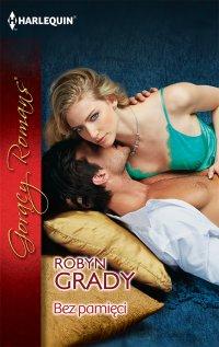 Bez pamięci - Robyn Grady - ebook
