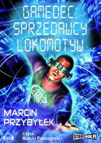 Gamedec: Sprzedawcy lokomotyw - Marcin Przybyłek - audiobook