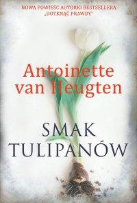 Smak tulipanów - Antoinette van Heugten - ebook