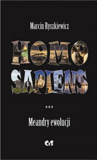 Homo sapiens. Meandry ewolucji - Marcin Ryszkiewicz - ebook