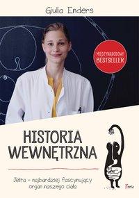 Historia wewnętrzna. Jelito - najbardziej fascynujący organ naszego ciała - Giulia Enders - ebook