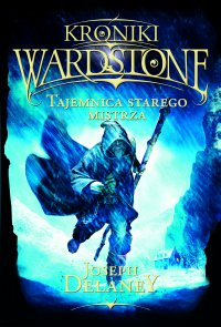 Kroniki Wardstone 3. Tajemnica starego mistrza