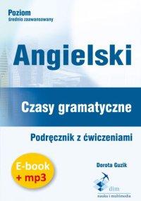 Angielski. Czasy gramatyczne. Podręcznik z ćwiczeniami + audiobook