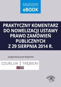 Praktyczny komentarz do nowelizacji ustawy prawo zamówień publicznych z 29 sierpnia 2014 r. - Piotr Trębicki - ebook