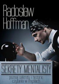 Sekrety Mentalisty - Radosław Hoffman - ebook