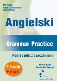 Angielski. Grammar Practice. Podręcznik z ćwiczeniami + audiobook - Dorota Guzik - audiobook