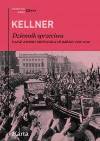 Dziennik sprzeciwu. Tajne zapiski obywatela III Rzeszy 1939–1942