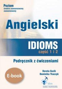 Angielski. Idioms. Część 1 i 2. Podręcznik z ćwiczeniami