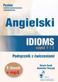 Angielski. Idioms. Część 1 i 2. Podręcznik z ćwiczeniami + audiobook
