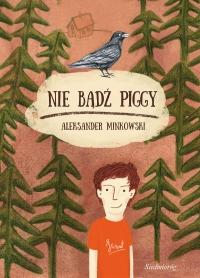 Nie bądź Piggy - Aleksander Minkowski - ebook