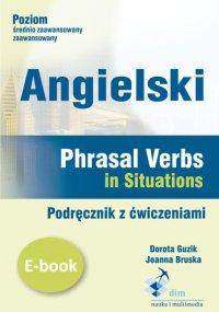 Angielski. Phrasal verbs in Situations. Podręcznik z ćwiczeniami