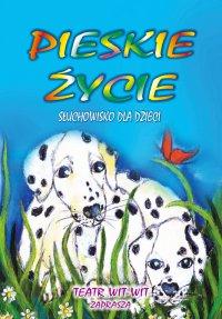 Pieskie Życie - Agnieszka Witkowicz - audiobook