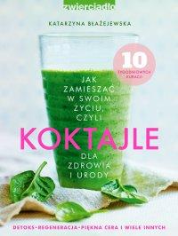 Koktajle - Katarzyna Błażejewska - ebook