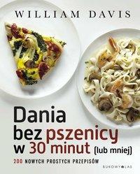 Dania bez pszenicy w 30 minut (lub mniej) - William Davis - ebook