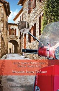 Wszystkie barwy Toskanii - Julia James - ebook