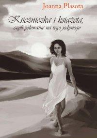 Księżniczka i książęta - Joanna Plasota - ebook