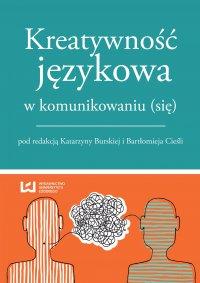 Kreatywność językowa w komunikowaniu (się) - Katarzyna Burska - ebook