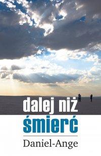 Dalej niż śmierć - Daniel Ange - ebook