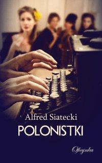 Polonistki - Alfred Siatecki - ebook