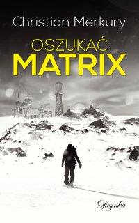 Oszukać matrix