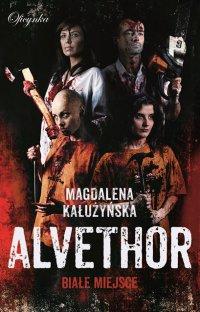 Alvethor. Białe miejsce - Magdalena Kałużyńska - ebook