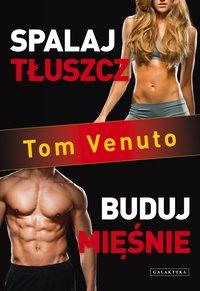 Spalaj tłuszcz, buduj mięśnie
