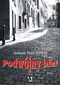 Podwójny blef - Juliusz Rafeld - ebook