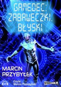 Gamedec: Zabaweczki. Błyski - Marcin Przybyłek - audiobook
