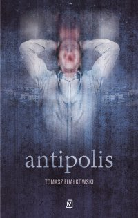 Antipolis - Tomasz Fijałkowski - ebook