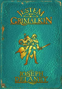 Kroniki Wardstone 9. Jestem Grimalkin - Joseph Delaney - ebook