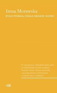 Było piekło teraz będzie niebo - Irena Morawska - ebook