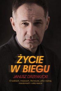 Życie w biegu - Janusz Drzewucki - ebook