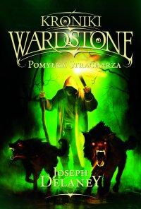 Kroniki Wardstone 5. Pomyłka Stracharza - Joseph Delaney - ebook