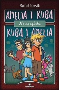 Amelia i Kuba/ Kuba i Amelia. Nowa szkoła