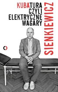 Kubatura, czyli elektryczne wagary - Kuba Sienkiewicz - ebook