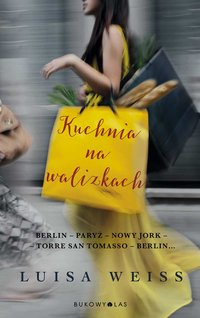 Kuchnia na walizkach - Luisa Weiss - ebook